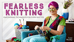 Fearless Knitting Lucy Neatby