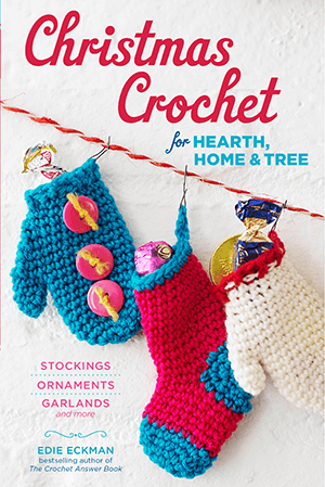 Christmas Crochet for Hearth, Home & Tree by Edie Eckman