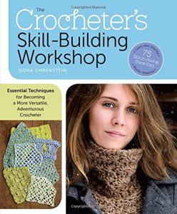 The Crocheter's Skill Building Workshop by Dora Or