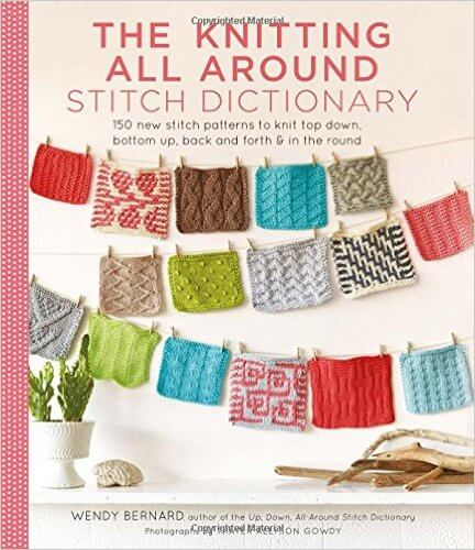 The Knitting All Around Stitch Dictionary by Wendy Bernard