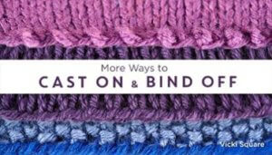 More Ways to Cast On & Bind Off