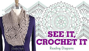 See It Crochet It Reading Diagrams with Charles Voth