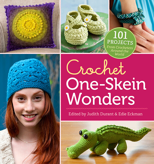 Crochet One Skein Wonders edited by Edie Eckman and Judith Durant