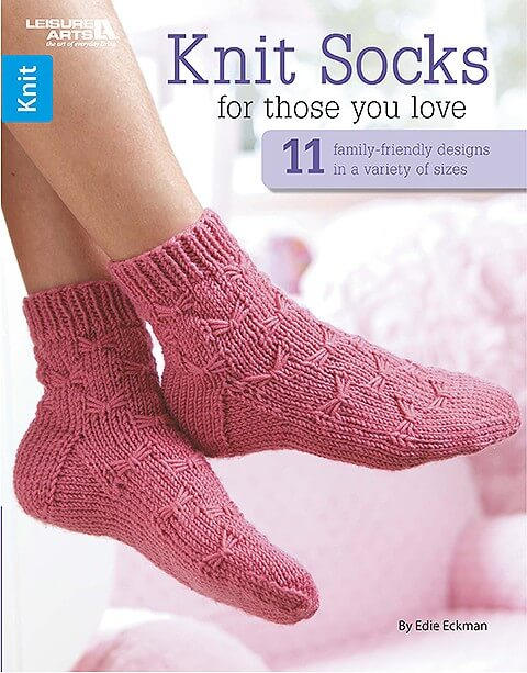 Knit Socks for Those You Love by Edie Eckman