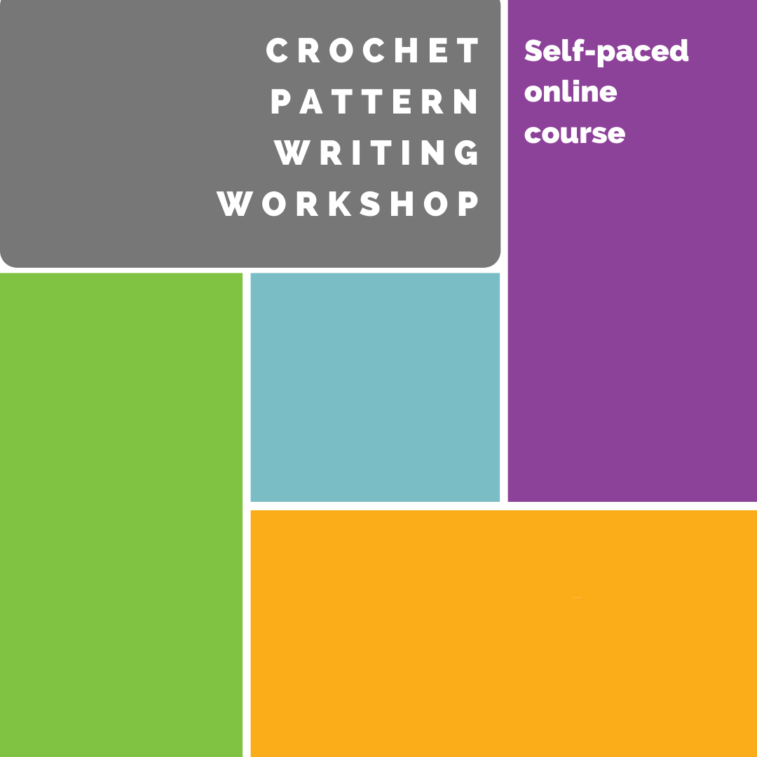 Crochet Pattern Writing Workshop, a self-paced course