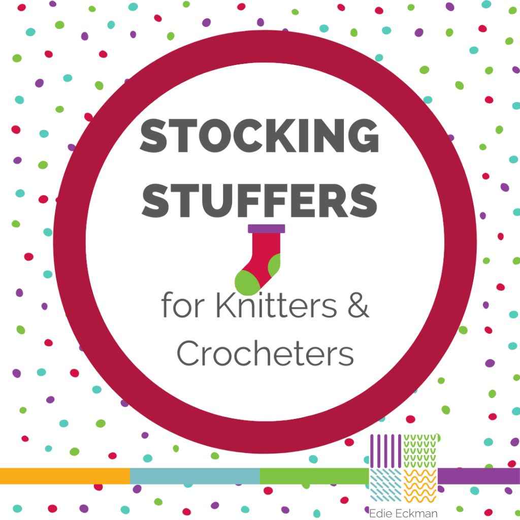 Stocking Stuffers for Knitters and Crocheters