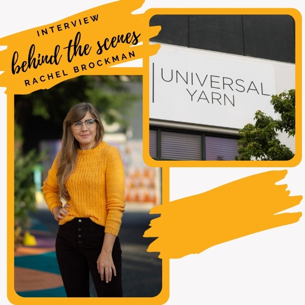 Interview with Rachel Brockman-Behind the Scenes at Universal Yarn title card