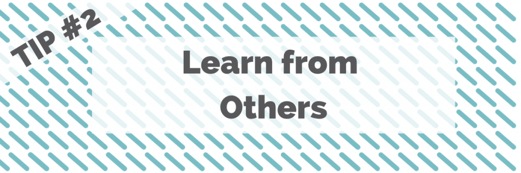 Tip #2 Learn from Others