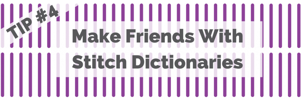 Tip #4 Make Friends with Stitch Dictionaries