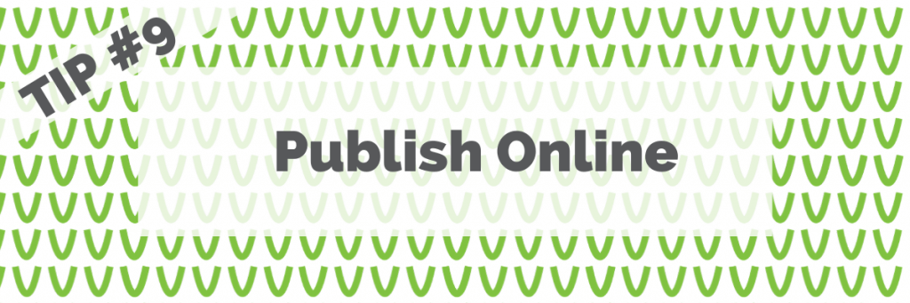 Tip #9 Publish Online