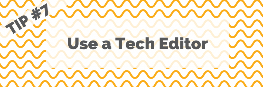 Tip #7 Use a Tech Editor