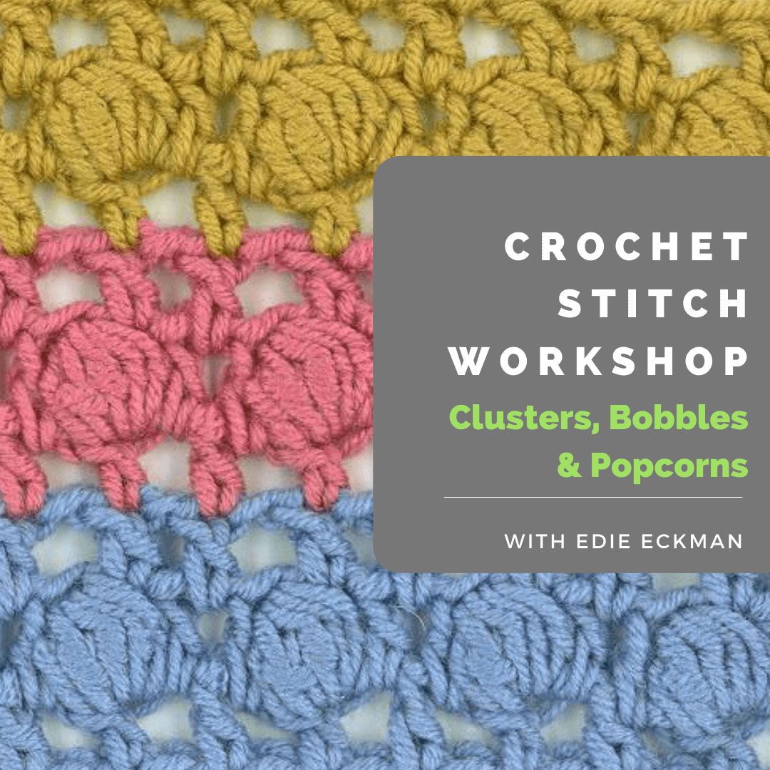 closeup of crocheted swatch with clusters-Crochet Stitch Workshop CLusters Bobbles and Popcorns