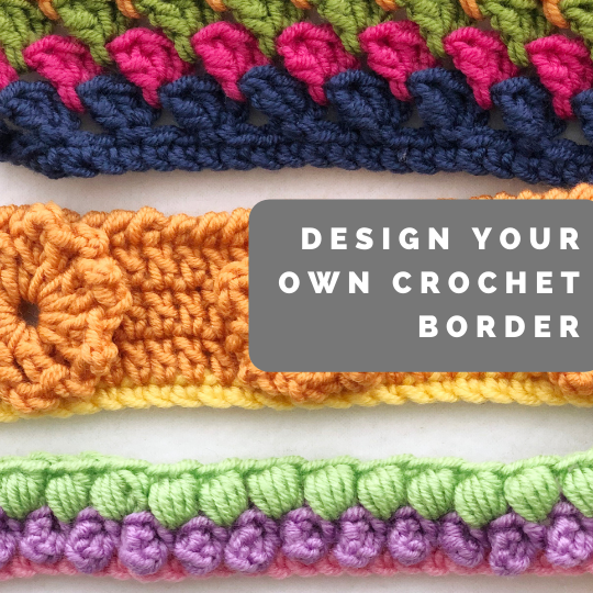 Three colorful crocheted borders-Design Your Own Crochet Border title card