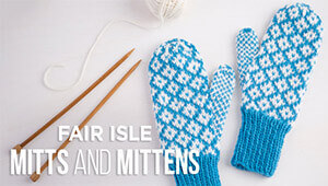 Fair Isle Mitts and Mittens with Creativebug
