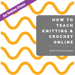 How to Teach Knitting & Crochet Online