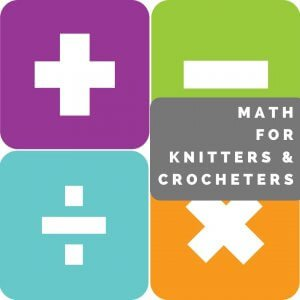 Math for Knitters and Crocheters